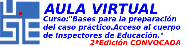 nueva-convocatoria-curso-bases-para-la-preparacion-del-caso-practico-acceso-al-cuerpo-de-inspectores-de-educacion/